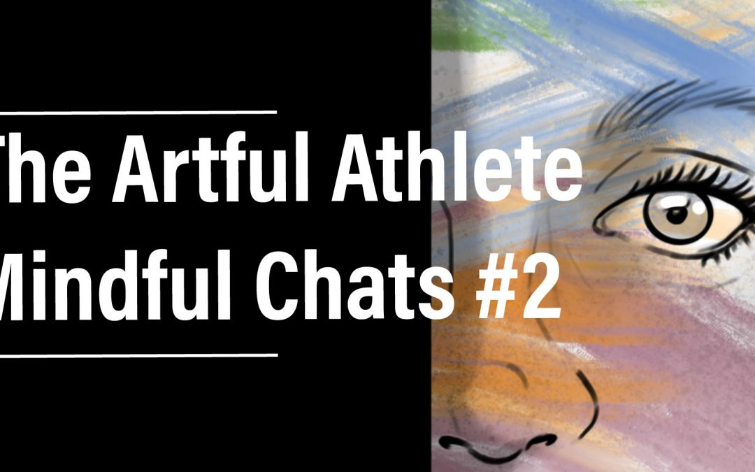Mindful Chat #2 – I'm Down To Flow with Dyl